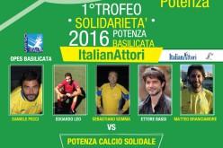 1° Trofeo Solidarietà ItalianAttori vs Potenza Calcio Solidale