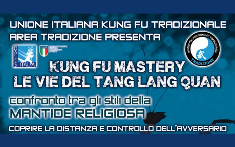 """Kung Fu Mastery """"Le Vie del Tang Lang Quan"""""""